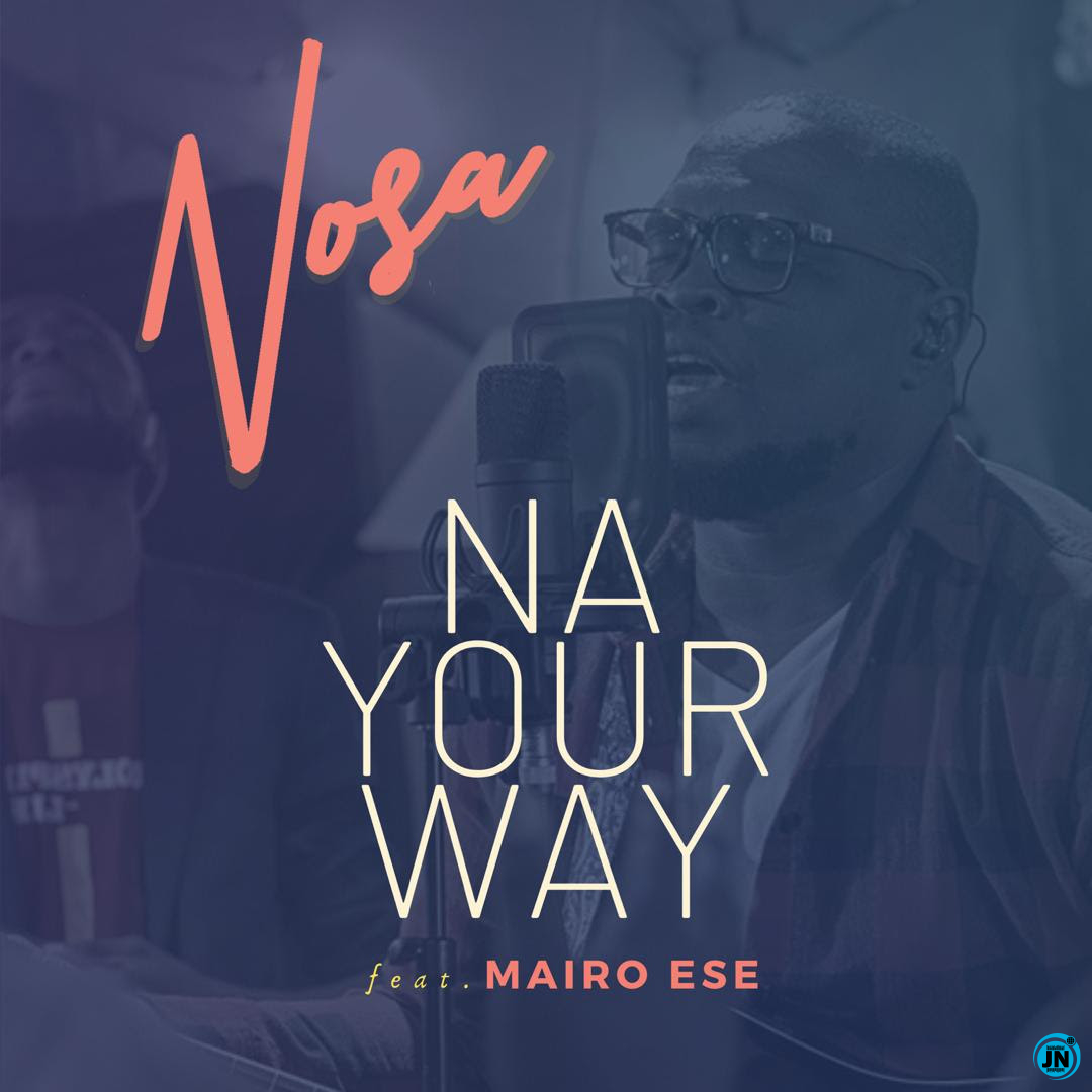 Nosa – Na Your Way